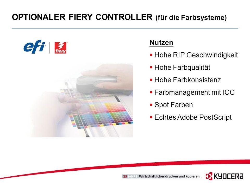OPTIONALER FIERY CONTROLLER (für die Farbsysteme) Nutzen Hohe RIP Geschwindigkeit Hohe Farbqualität Hohe Farbkonsistenz Farbmanagement mit ICC Spot Fa