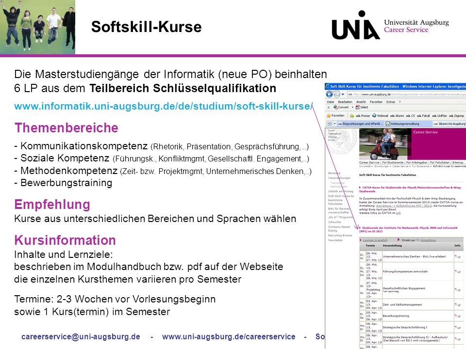 careerservice@uni-augsburg.de - www.uni-augsburg.de/careerservice - Softskill-Kurse für Fakultäten Softskill-Kurse Die Masterstudiengänge der Informat