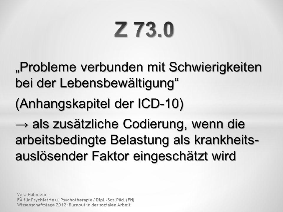 Probleme verbunden mit Schwierigkeiten bei der Lebensbewältigung (Anhangskapitel der ICD-10) als zusätzliche Codierung, wenn die arbeitsbedingte Belas