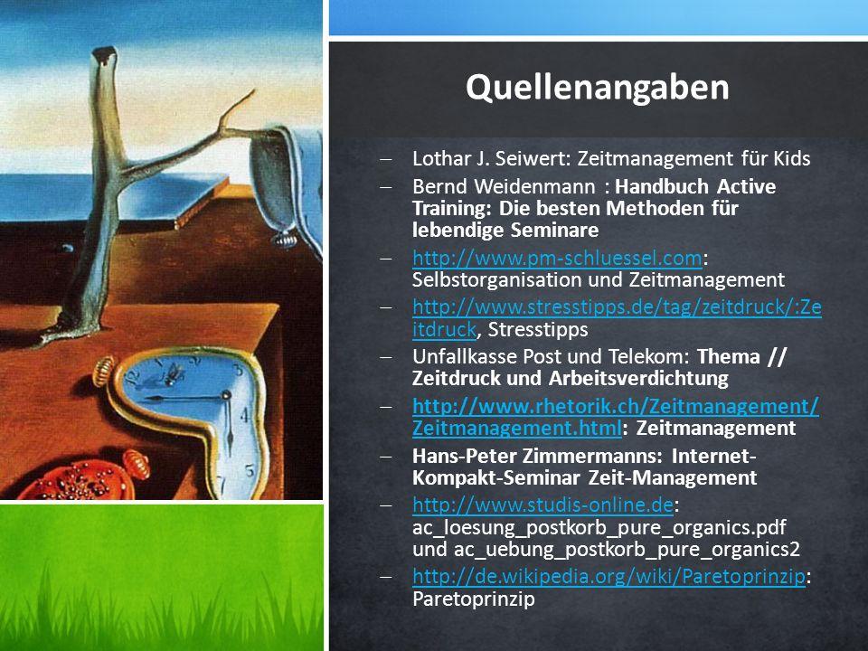 Lothar J. Seiwert: Zeitmanagement für Kids Bernd Weidenmann : Handbuch Active Training: Die besten Methoden für lebendige Seminare http://www.pm-schlu