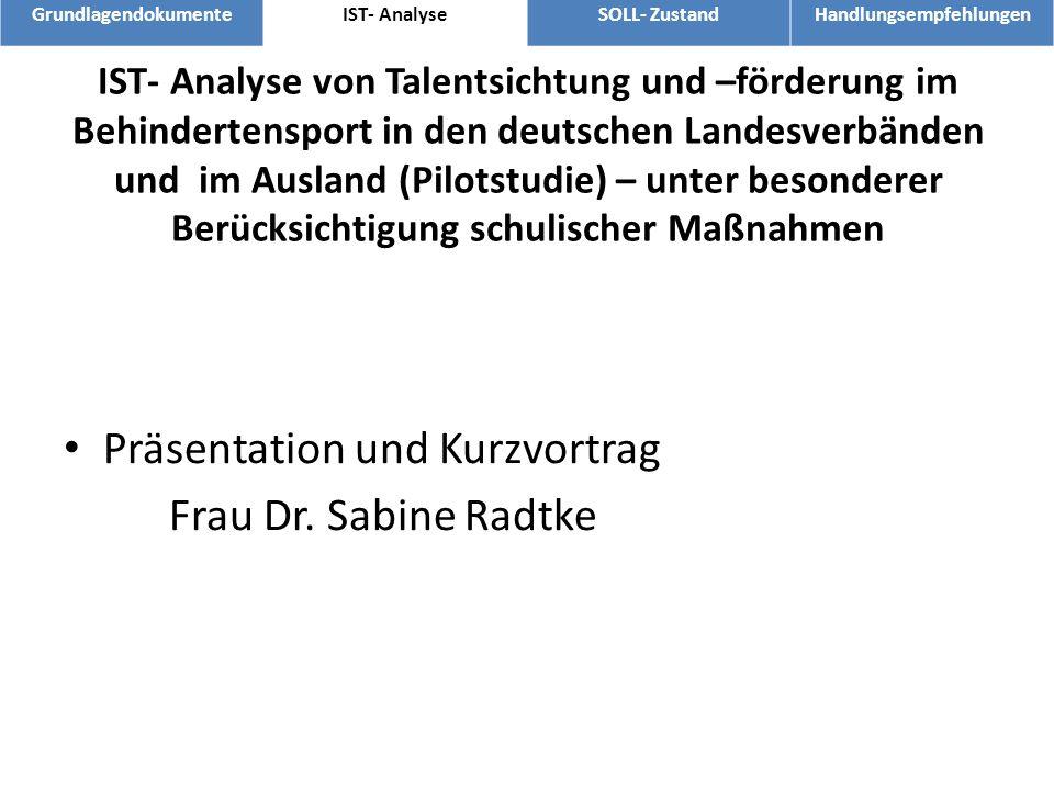 IST- Analyse von Talentsichtung und –förderung im Behindertensport in den deutschen Landesverbänden und im Ausland (Pilotstudie) – unter besonderer Be