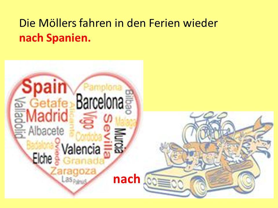 Die Möllers fahren in den Ferien wieder nach Spanien. nach