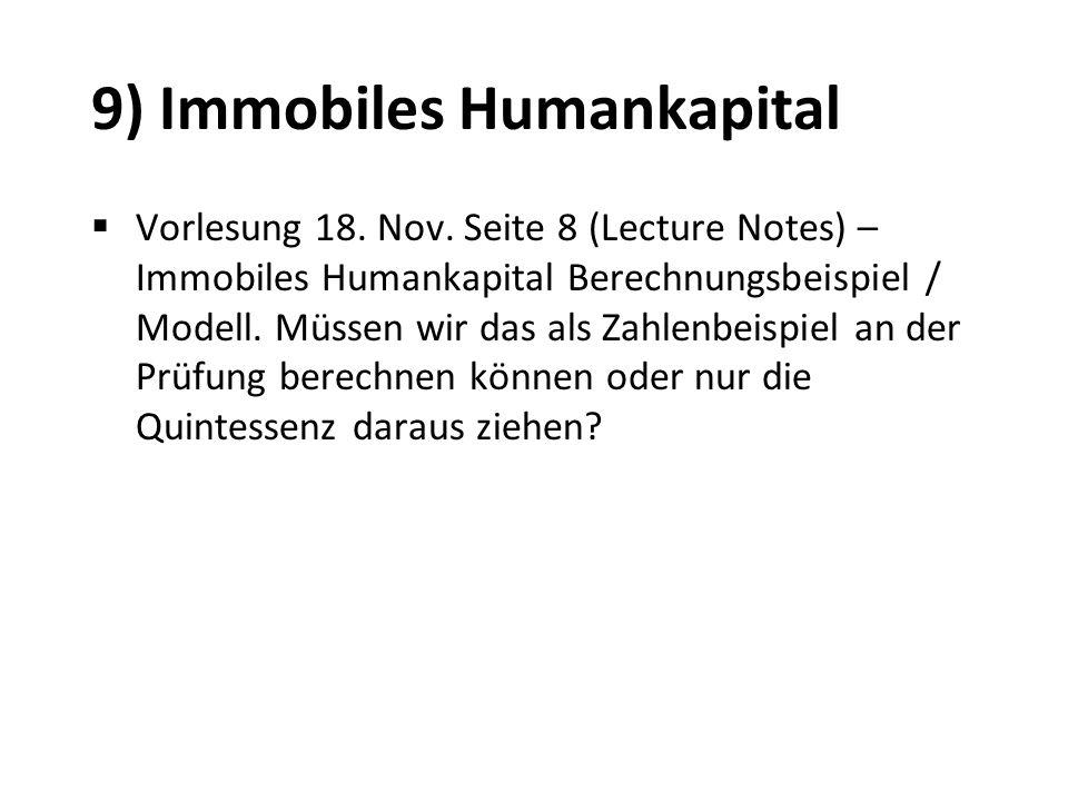 9) Immobiles Humankapital Vorlesung 18. Nov. Seite 8 (Lecture Notes) – Immobiles Humankapital Berechnungsbeispiel / Modell. Müssen wir das als Zahlenb