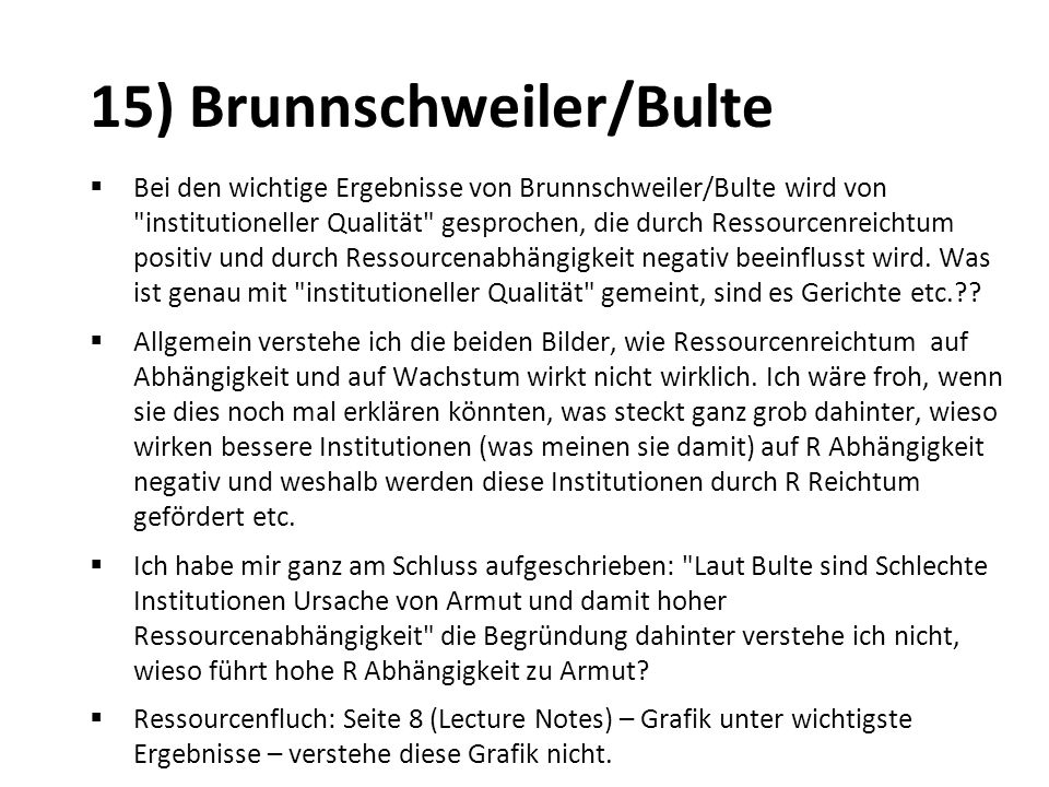 15) Brunnschweiler/Bulte Bei den wichtige Ergebnisse von Brunnschweiler/Bulte wird von
