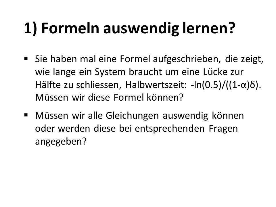 2) Formeln herleiten.Wir haben viele Herleitungen von Formeln in den Vorlesungen gemacht.