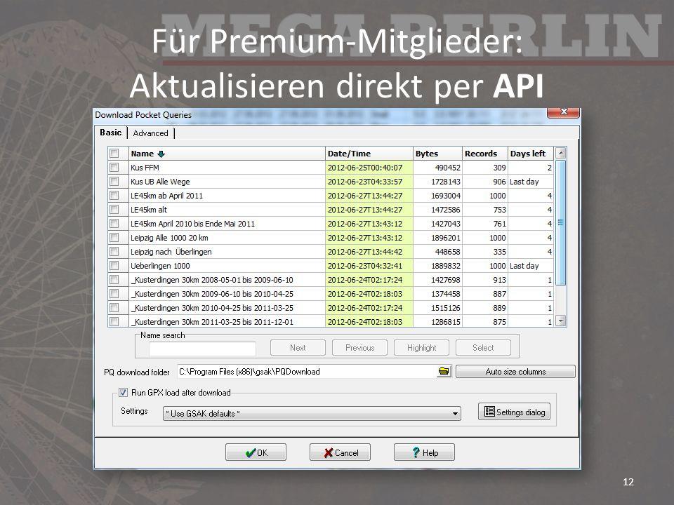 Für Premium-Mitglieder: Aktualisieren direkt per API 12