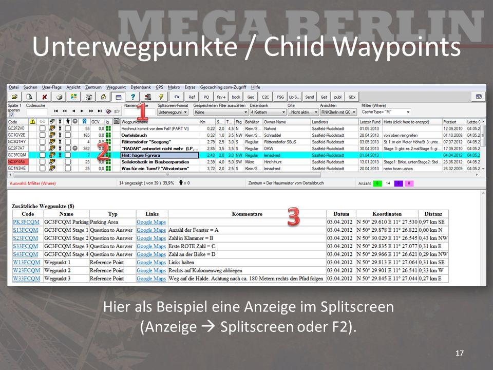 Unterwegpunkte / Child Waypoints 17 Hier als Beispiel eine Anzeige im Splitscreen (Anzeige Splitscreen oder F2).