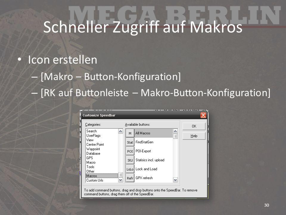 Schneller Zugriff auf Makros Icon erstellen – [Makro – Button-Konfiguration] – [RK auf Buttonleiste – Makro-Button-Konfiguration] 30
