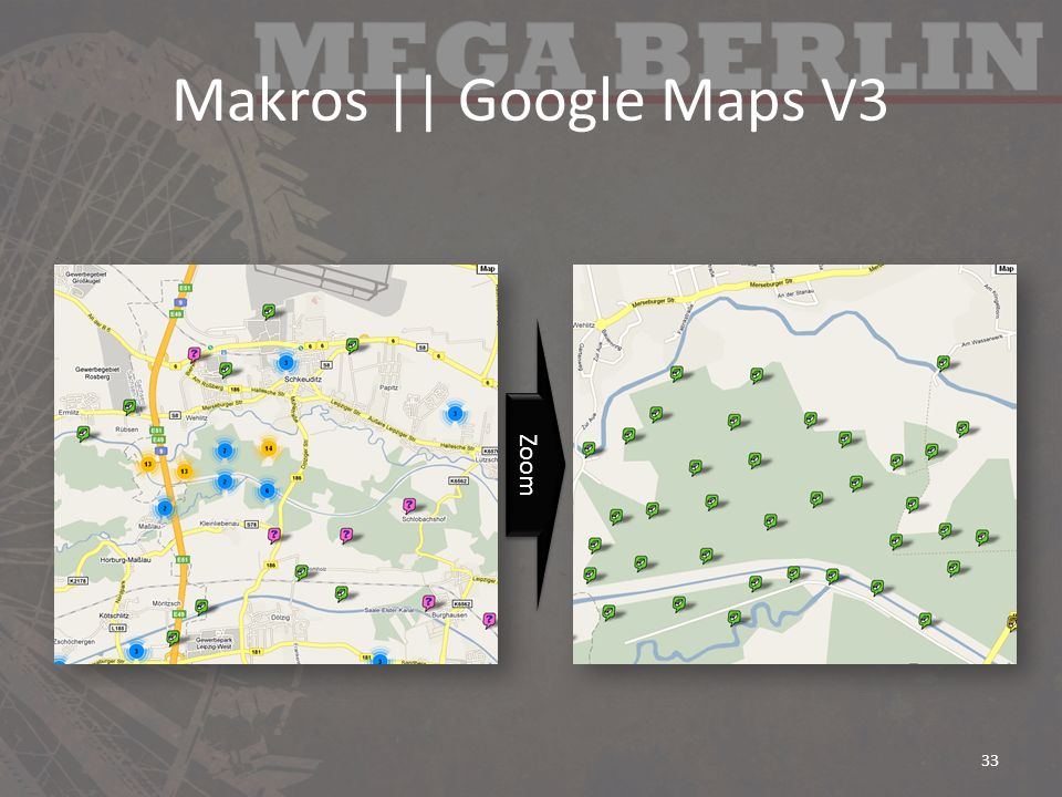 Makros || Google Maps V3 Zoom 33