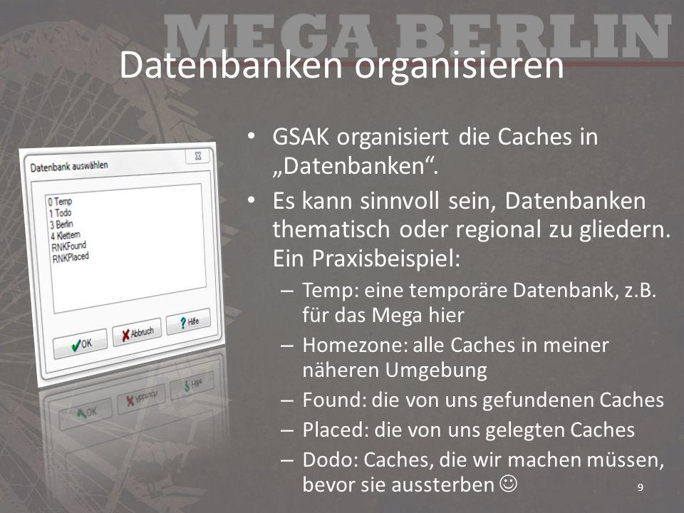 Datenbank einrichten PQ mit Caches für diese Datenbank laden [Datei Öffnen; Strg+O] – Normale PQ für offene Caches – My Finds-PQ für gefundene Caches – Meine Caches-PQ – Zip-Datei muss nicht entpackt werden – GSAK merkt sich den Dateinamen pro Datenbank Nullpunkt definieren: – [Datenbank Eigenschaften] (Bei Bedarf: Weitere unter [Tools – Options – Locations] hinzufügen) – Wahlweise auch [Waypoint – Set as Centerpoint] 10