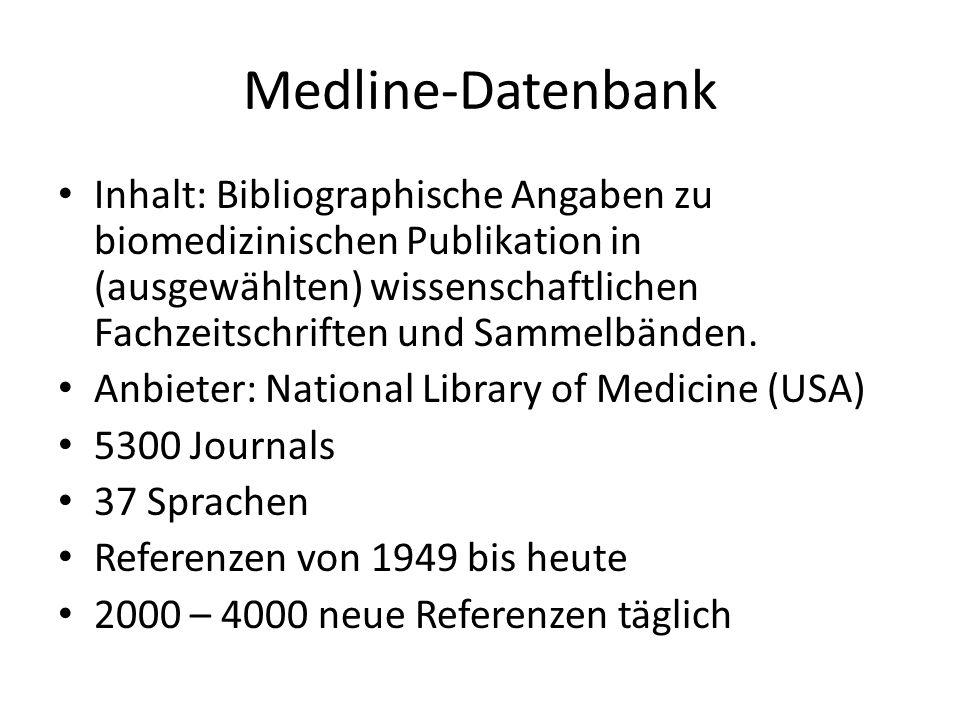 Medline-Datenbank Inhalt: Bibliographische Angaben zu biomedizinischen Publikation in (ausgewählten) wissenschaftlichen Fachzeitschriften und Sammelbä