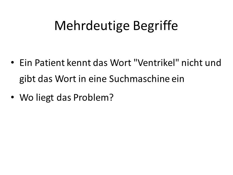 Mehrdeutige Begriffe Ein Patient kennt das Wort