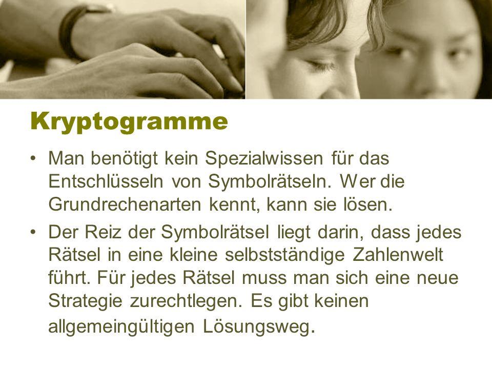 Kryptogramme Man benötigt kein Spezialwissen für das Entschlüsseln von Symbolrätseln.