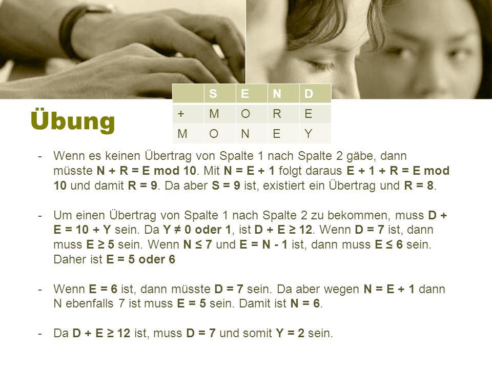 Übung -Wenn es keinen Übertrag von Spalte 1 nach Spalte 2 gäbe, dann müsste N + R = E mod 10.