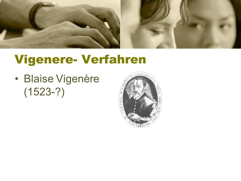 Vigenere- Verfahren Aufgabe: recherchiere im Internet um folgenden Text nach dem Vignere- Verfahren zu codieren.