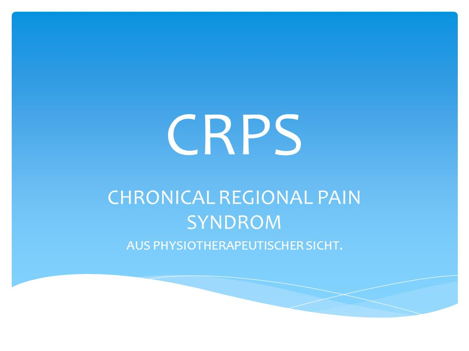 Algodystrophie Neuroalgodystrophie Causalgia Sudeck Syndrom / Sudeckse Dystrophie Syndrome de Leriche-Sudeck Transient Osteoporosis Schulter-Hand Syndrom Reflex Sympathetic Dystrophy SYNONYME CRPS