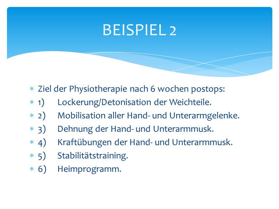 Ziel der Physiotherapie nach 6 wochen postops: 1)Lockerung/Detonisation der Weichteile.