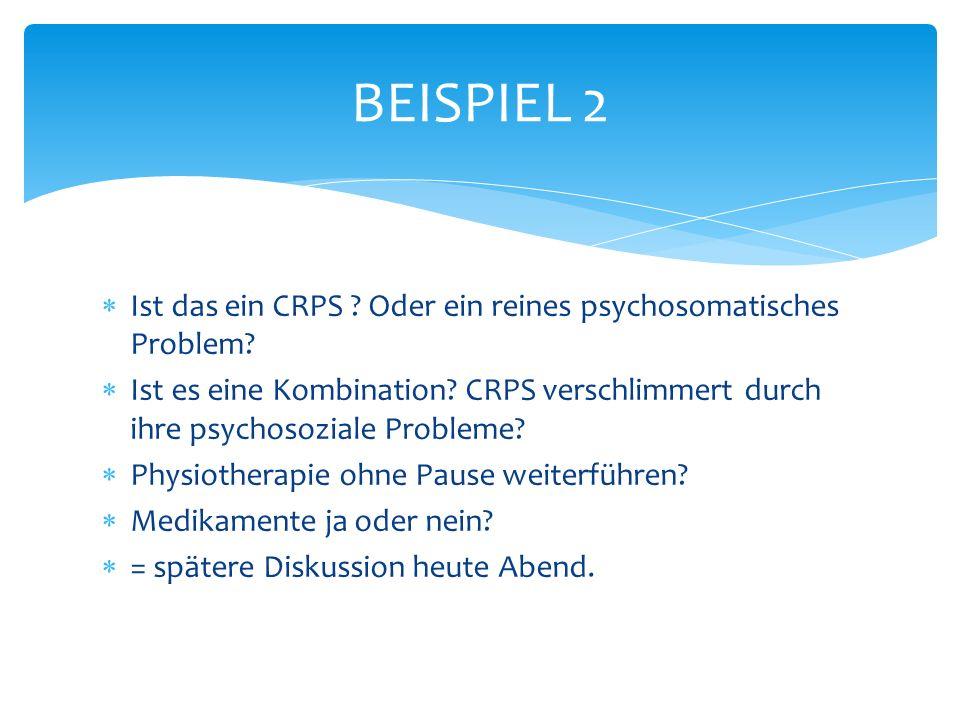 Ist das ein CRPS .Oder ein reines psychosomatisches Problem.