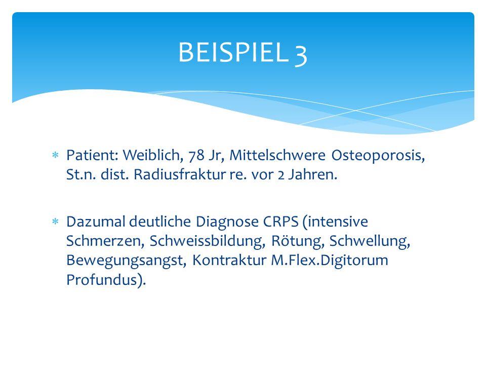 Patient: Weiblich, 78 Jr, Mittelschwere Osteoporosis, St.n.