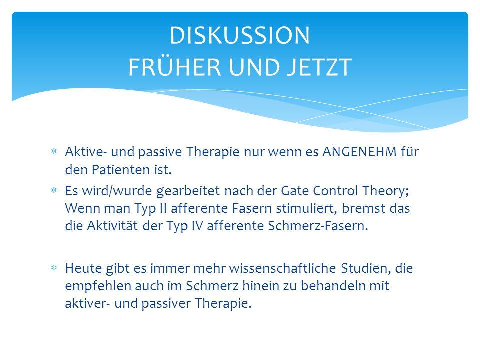 Aktive- und passive Therapie nur wenn es ANGENEHM für den Patienten ist.