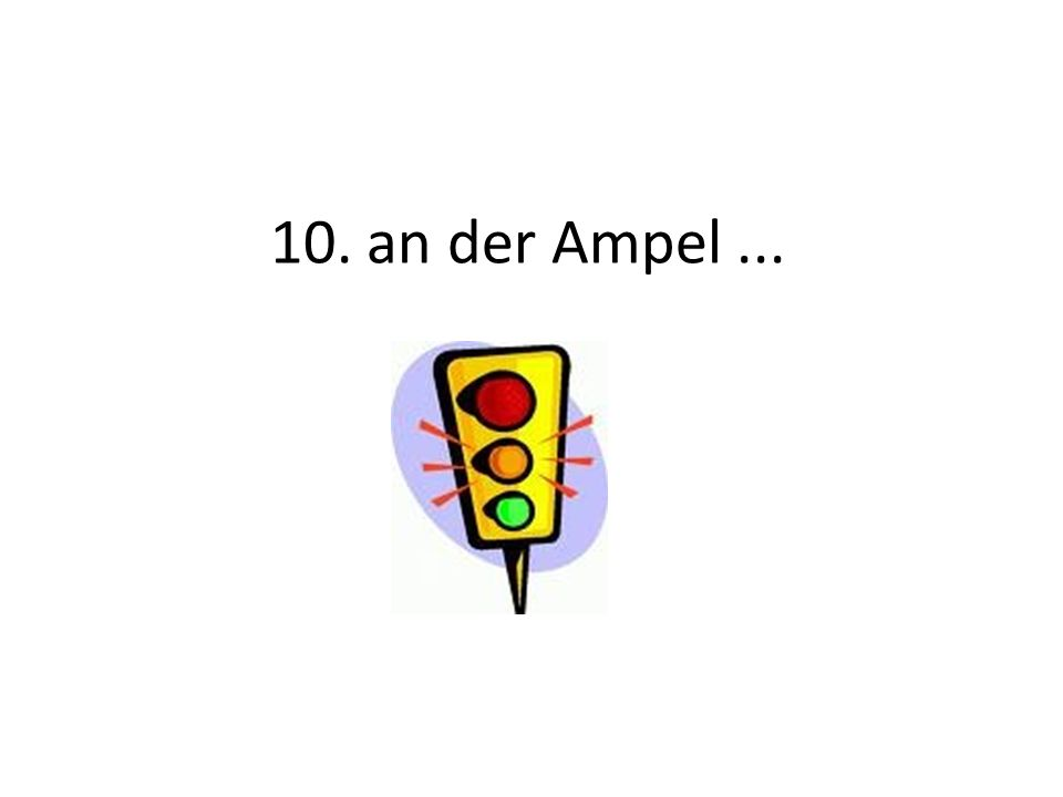 10. an der Ampel...