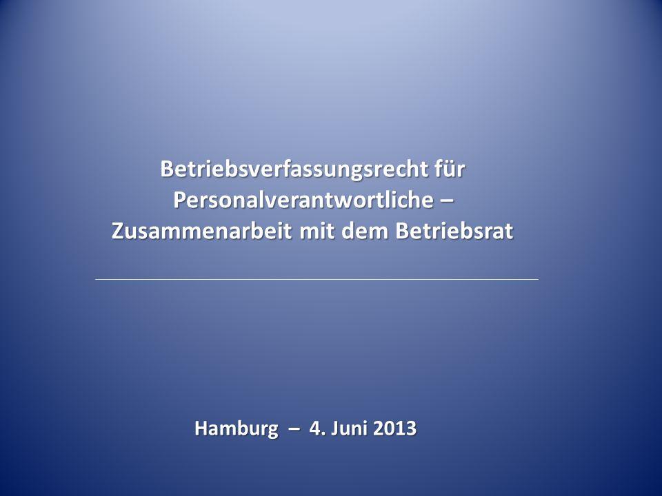 Betriebsverfassungsrecht für Personalverantwortliche – Zusammenarbeit mit dem Betriebsrat Hamburg – 4. Juni 2013