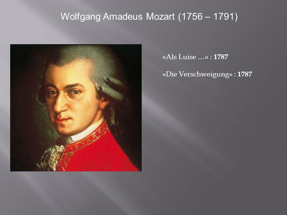 Wolfgang Amadeus Mozart (1756 – 1791) «Als Luise …» : 1787 «Die Verschweigung» : 1787