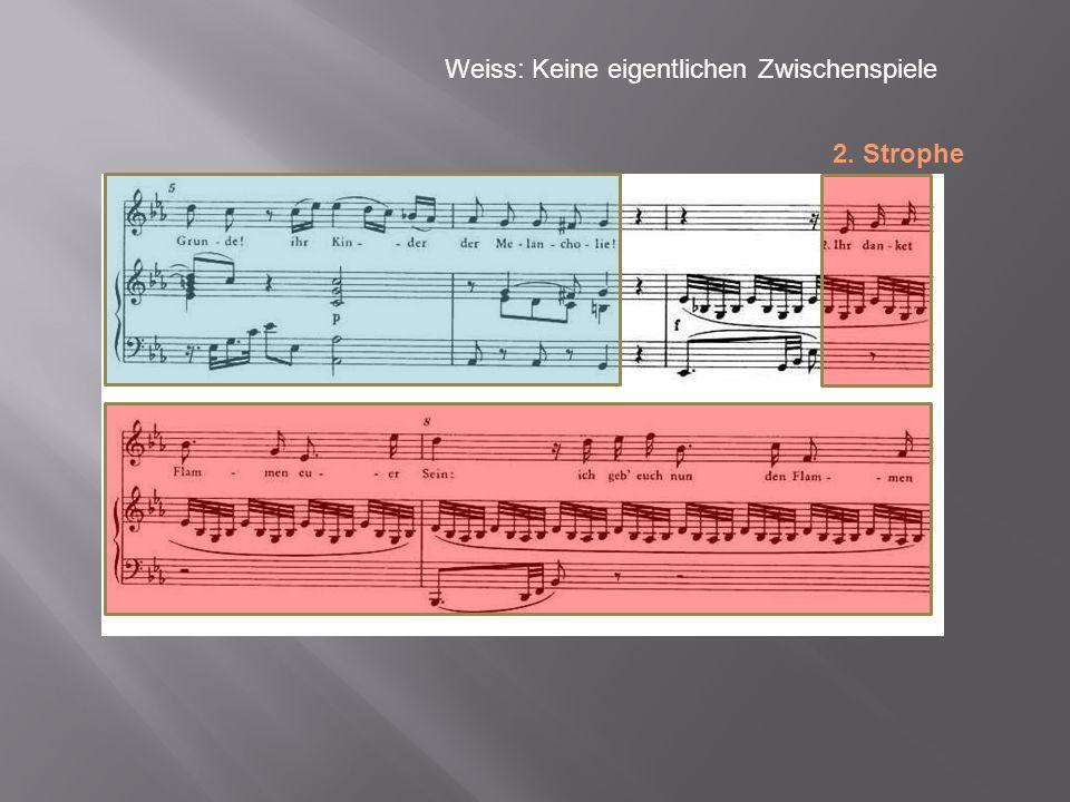 Weiss: Keine eigentlichen Zwischenspiele 2. Strophe