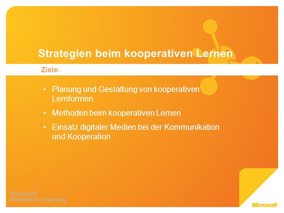 Ziele: Planung und Gestaltung von kooperativen Lernformen Methoden beim kooperativen Lernen Einsatz digitaler Medien bei der Kommunikation und Koopera