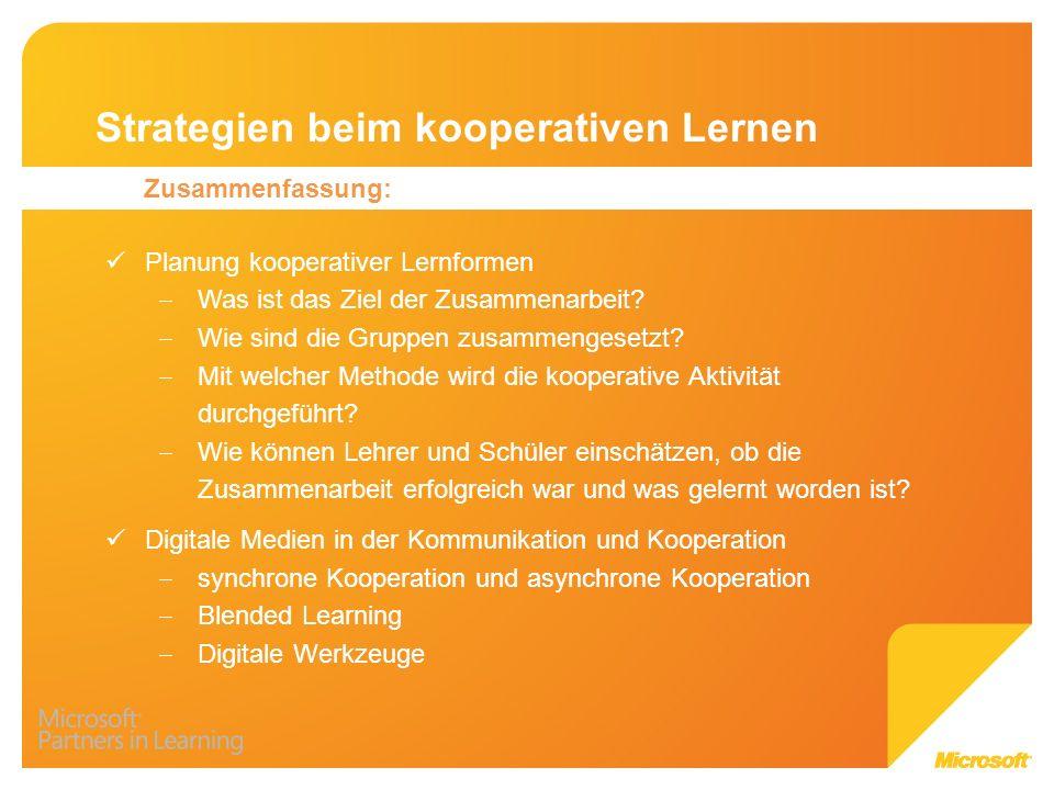 Strategien beim kooperativen Lernen Zusammenfassung: Planung kooperativer Lernformen Was ist das Ziel der Zusammenarbeit? Wie sind die Gruppen zusamme