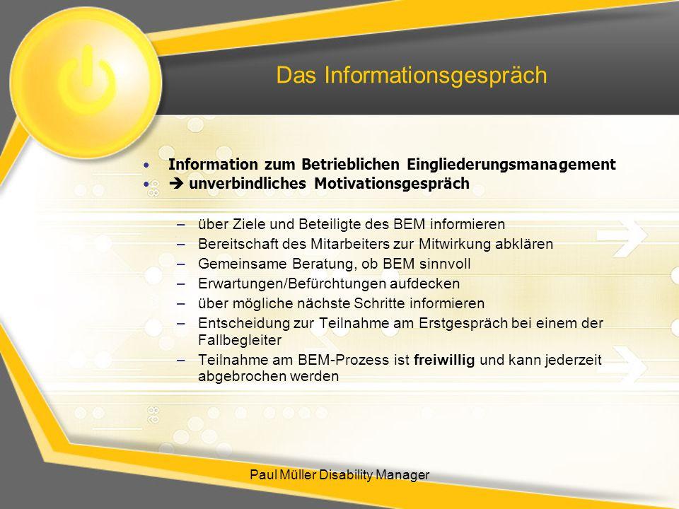 Paul Müller Disability Manager Das Informationsgespräch Information zum Betrieblichen Eingliederungsmanagement unverbindliches Motivationsgespräch –üb