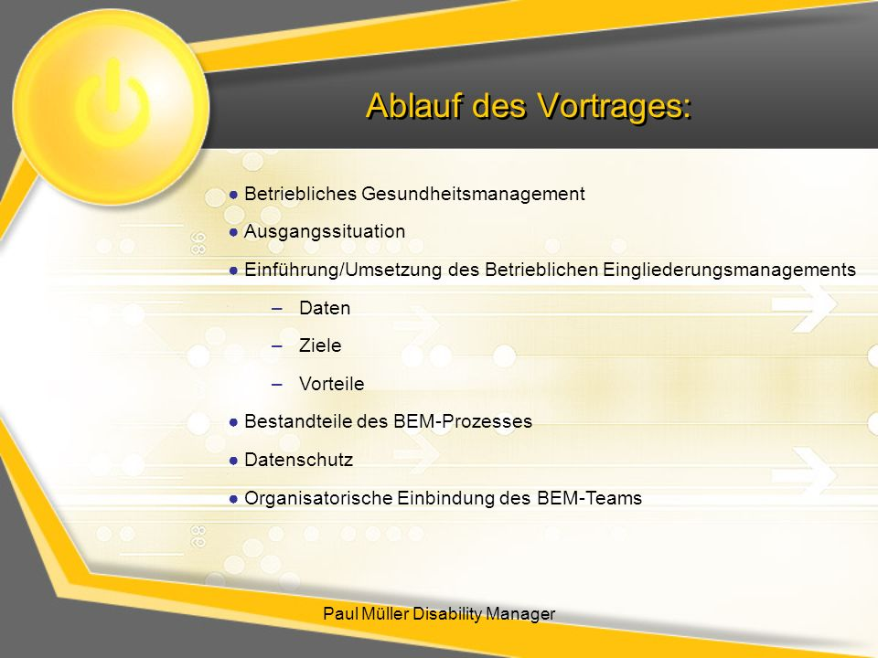 Ablauf des Vortrages: Paul Müller Disability Manager Betriebliches Gesundheitsmanagement Ausgangssituation Einführung/Umsetzung des Betrieblichen Eing