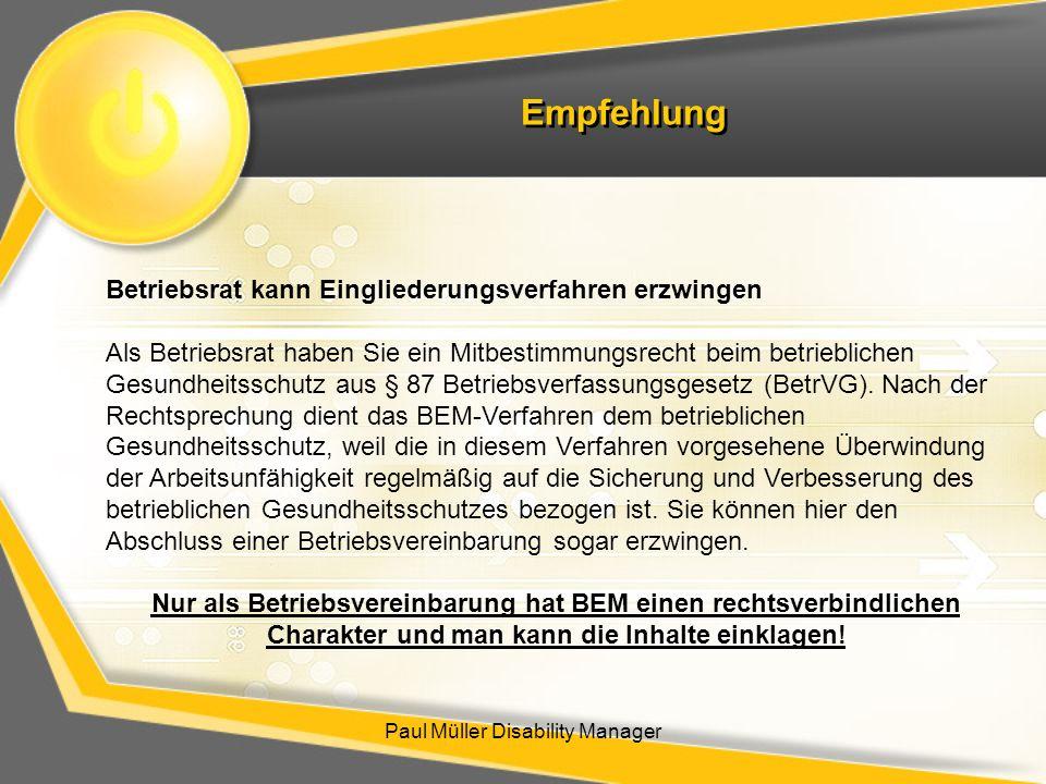 Empfehlung Paul Müller Disability Manager Betriebsrat kann Eingliederungsverfahren erzwingen Als Betriebsrat haben Sie ein Mitbestimmungsrecht beim be