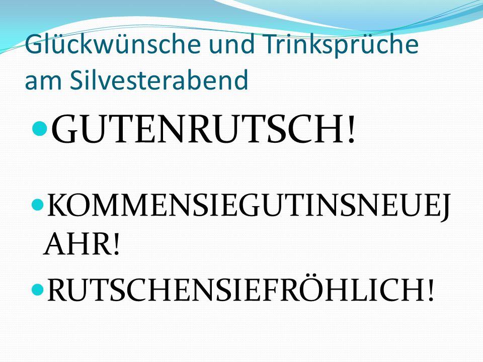 Glückwünsche und Trinksprüche am Silvesterabend GUTENRUTSCH.