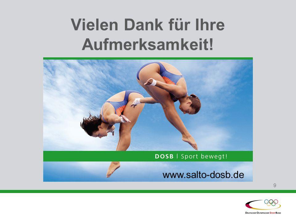 9 Vielen Dank für Ihre Aufmerksamkeit! www.salto-dosb.de