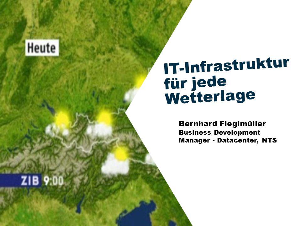 1 IT-Infrastruktur für jede Wetterlage Bernhard Fieglmüller Business Development Manager - Datacenter, NTS