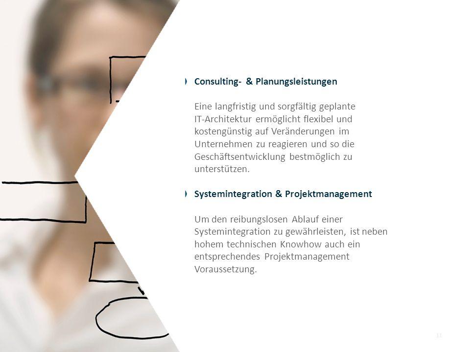 Consulting- & Planungsleistungen Eine langfristig und sorgfältig geplante IT-Architektur ermöglicht flexibel und kostengünstig auf Veränderungen im Un