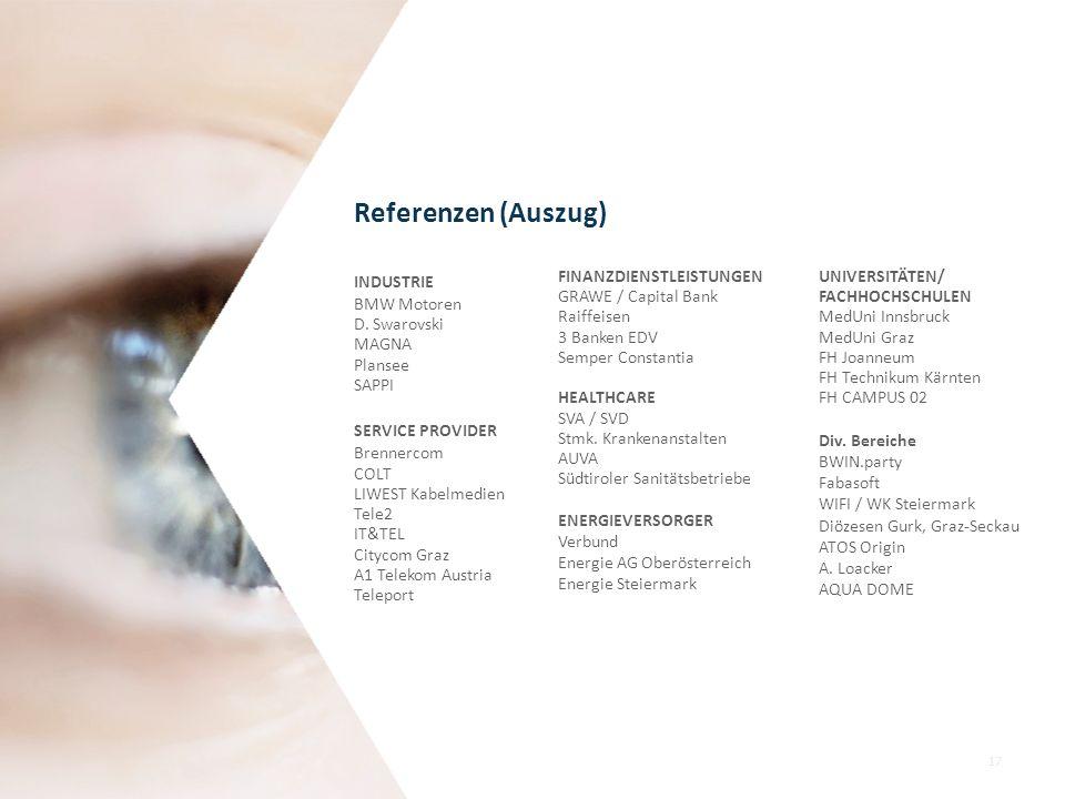 17 INDUSTRIE BMW Motoren D. Swarovski MAGNA Plansee SAPPI SERVICE PROVIDER Brennercom COLT LIWEST Kabelmedien Tele2 IT&TEL Citycom Graz A1 Telekom Aus