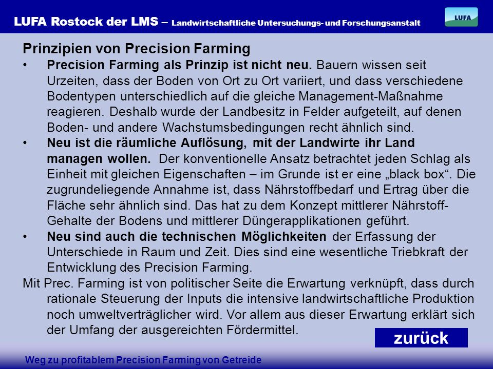 LUFA Rostock der LMS – Landwirtschaftliche Untersuchungs- und Forschungsanstalt Prinzipien von Precision Farming Precision Farming als Prinzip ist nicht neu.