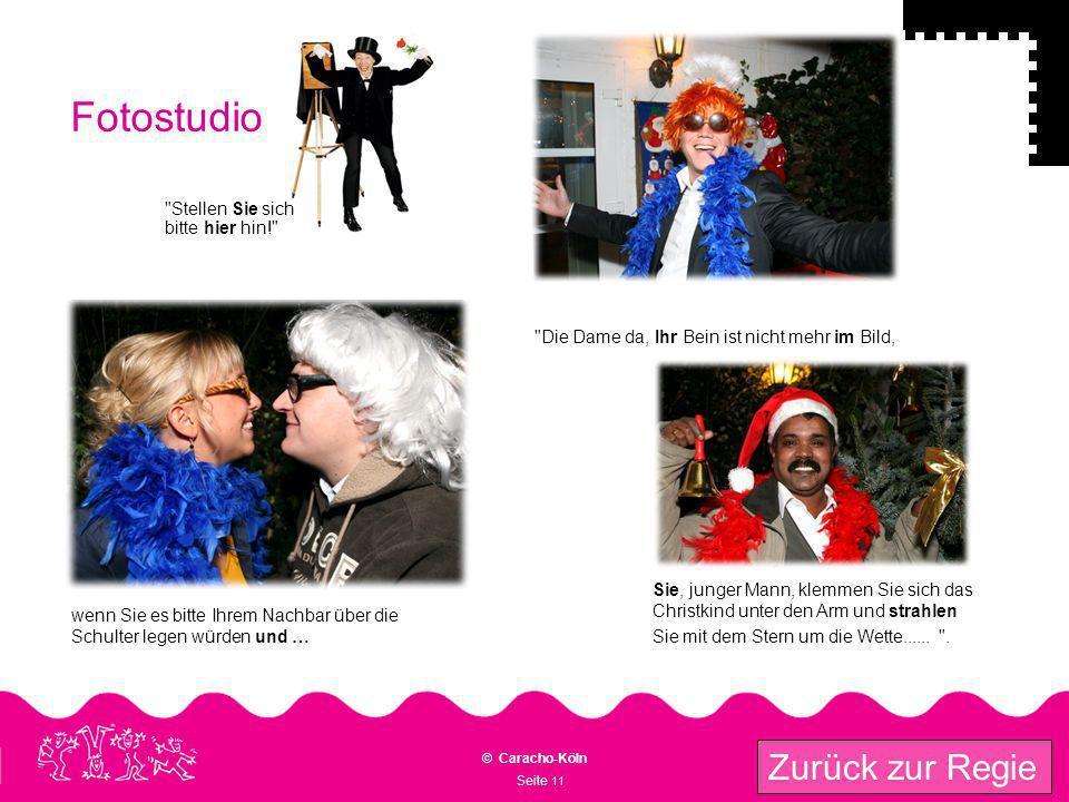 Seite 11 © Caracho-Köln Zurück zur Regie Fotostudio