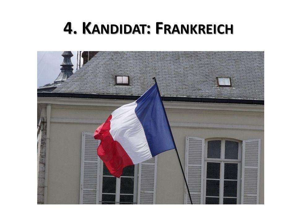 4. K ANDIDAT : F RANKREICH
