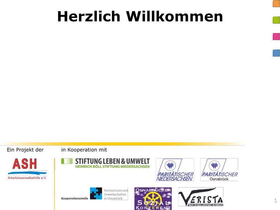 Ein Projekt der Arbeitslosenselbsthilfe Osnabrück 12 Betroffene wünschen sich: höhere Regelleistungen einmalige Beihilfen mehr Vergünstigungen