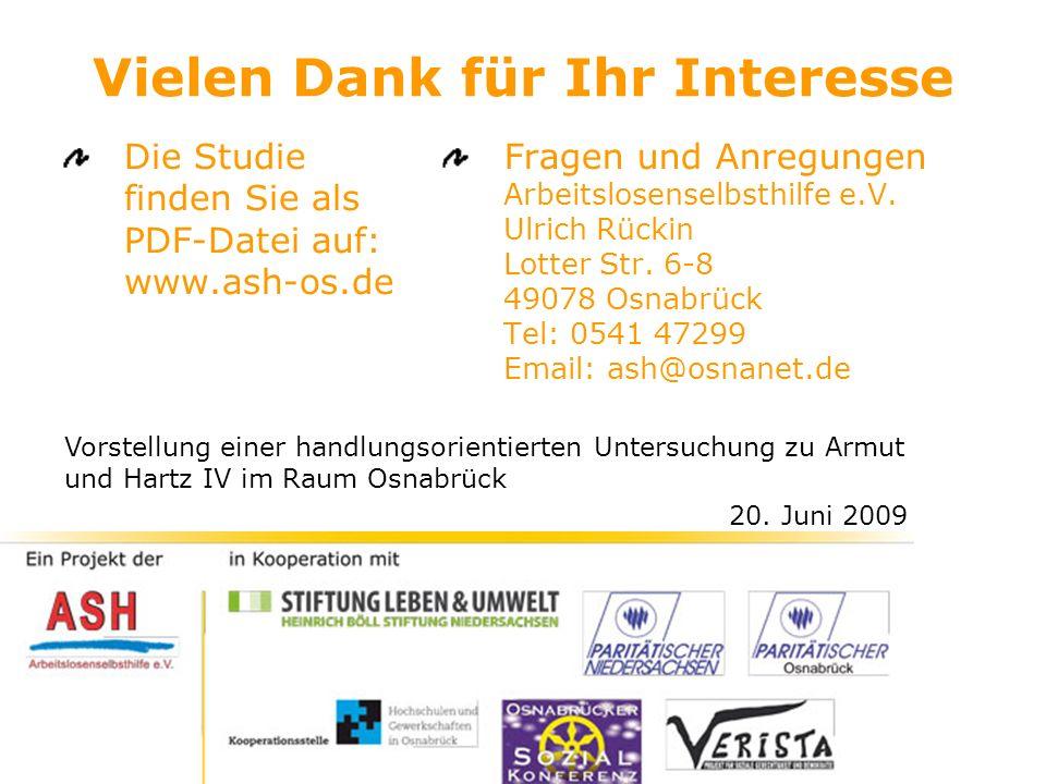 Vielen Dank für Ihr Interesse Die Studie finden Sie als PDF-Datei auf: www.ash-os.de Fragen und Anregungen Arbeitslosenselbsthilfe e.V. Ulrich Rückin