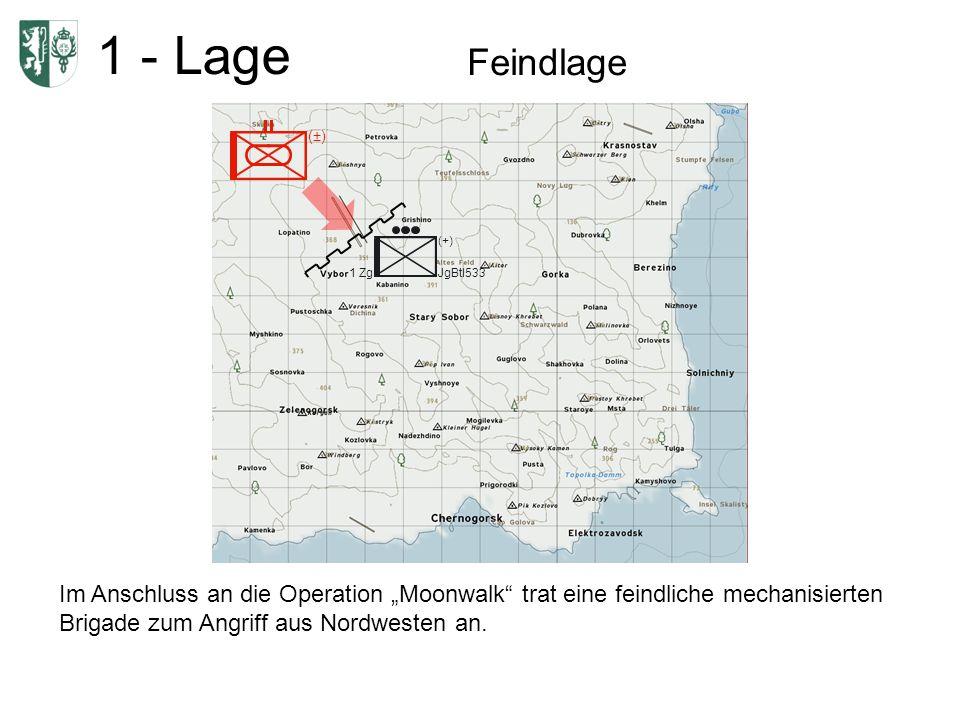 1 - Lage Feindlage Im Anschluss an die Operation Moonwalk trat eine feindliche mechanisierten Brigade zum Angriff aus Nordwesten an.