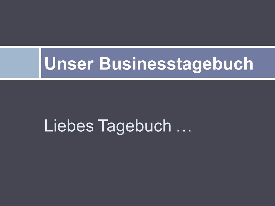 Liebes Tagebuch … Unser Businesstagebuch