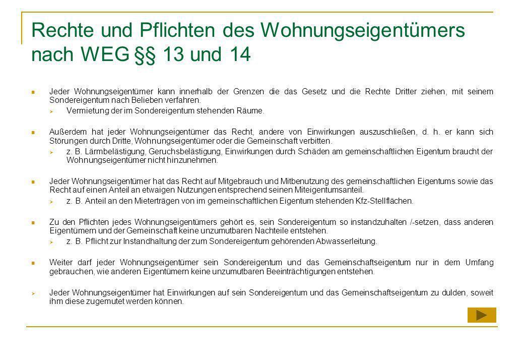 Veräußerungsbeschränkung WEG § 12 Es besteht Veräußerungsfreiheit. Verwalterzustimmung kann nach Gemeinschaftsordnung festgelegt werden.