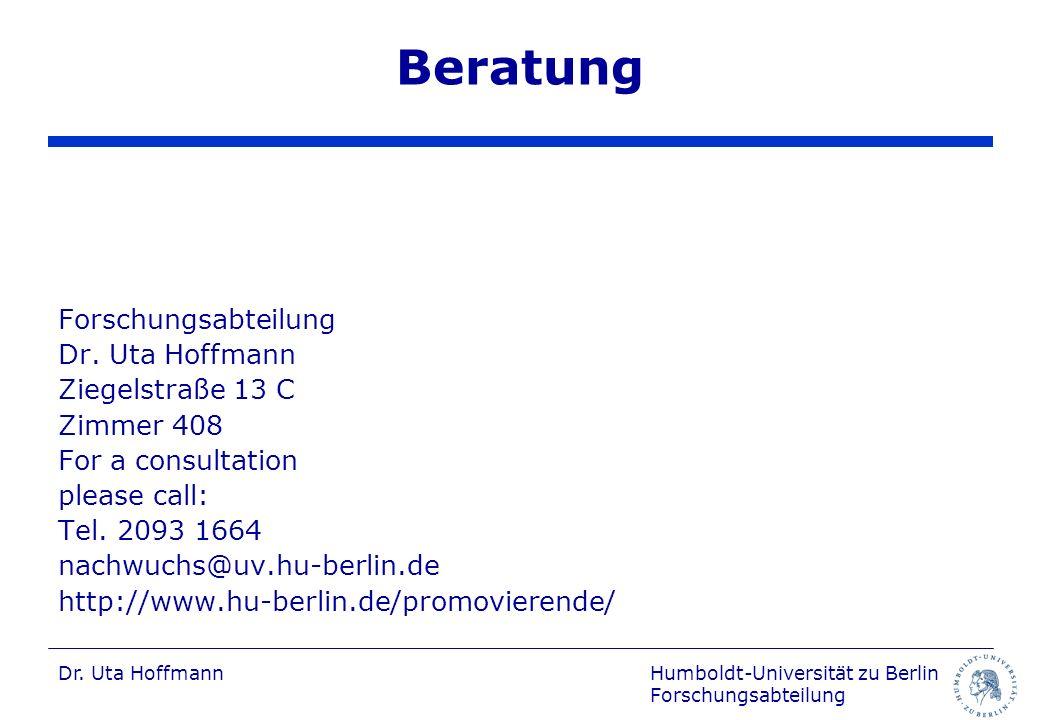 Humboldt-Universität zu Berlin Forschungsabteilung Dr. Uta Hoffmann Beratung Forschungsabteilung Dr. Uta Hoffmann Ziegelstraße 13 C Zimmer 408 For a c