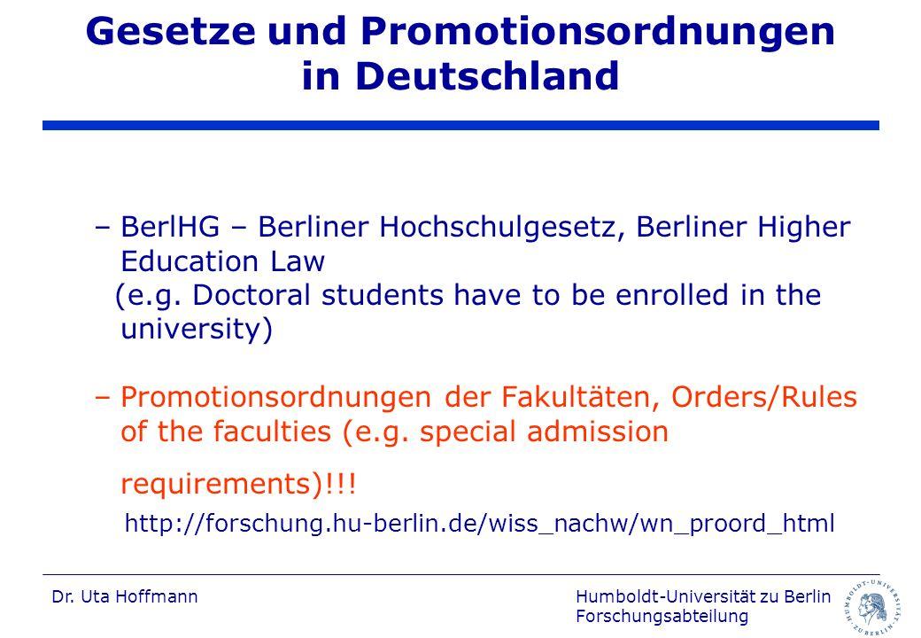 Humboldt-Universität zu Berlin Forschungsabteilung Dr. Uta Hoffmann Gesetze und Promotionsordnungen in Deutschland –BerlHG – Berliner Hochschulgesetz,