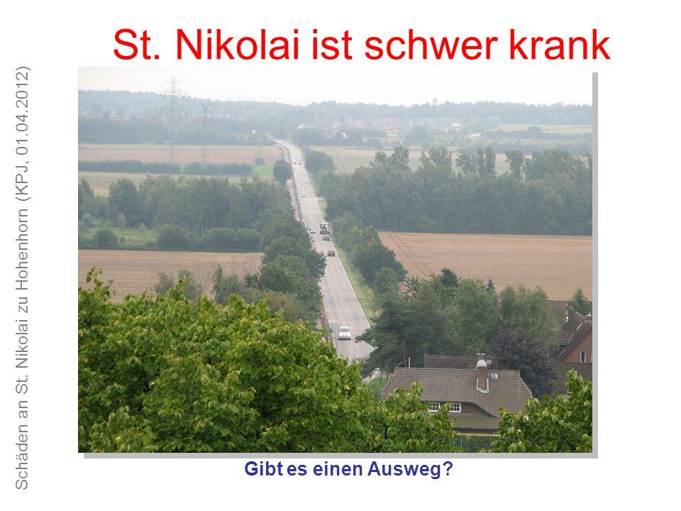 Schäden an St. Nikolai zu Hohenhorn (KPJ, 01.04.2012) Unsere Kirche ist schön, das Kirchspiel alt und traditionsreich St. Nikolai ist schwer krank Gib