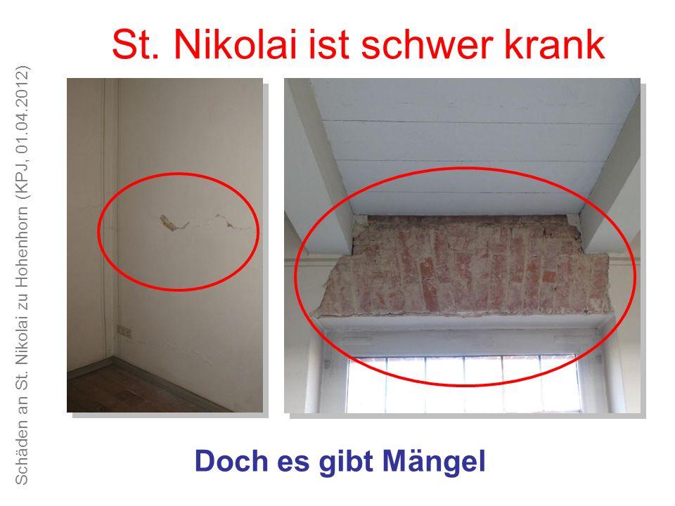Schäden an St. Nikolai zu Hohenhorn (KPJ, 01.04.2012) Unsere Kirche ist schön, das Kirchspiel alt und traditionsreich St. Nikolai ist schwer krank Doc